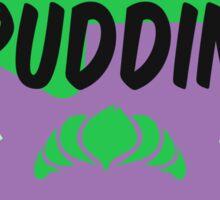 He's my puddin Sticker