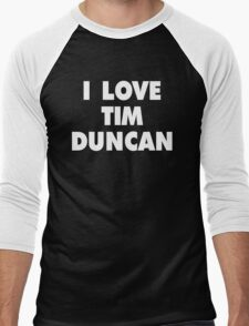 I LOVE TIM DUNCAN San Antonio Spurs Basketball Men's Baseball ¾ T-Shirt