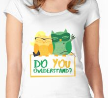 Do you OWLderstand? Women's Fitted Scoop T-Shirt