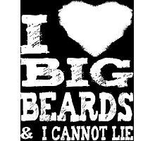 I Love Big Beards Photographic Print