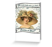 Ovaries of Steel. Greeting Card