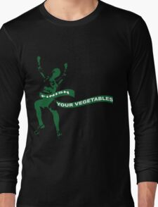 Finish Your Vegetables Long Sleeve T-Shirt