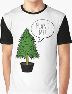 PLANT ME! Graphic T-Shirt