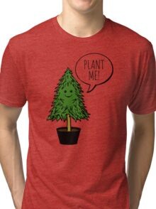 PLANT ME! Tri-blend T-Shirt
