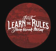 First learn the rules, and then break them Kids Tee