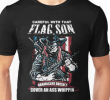 Careful With That Flag Son Unisex T-Shirt