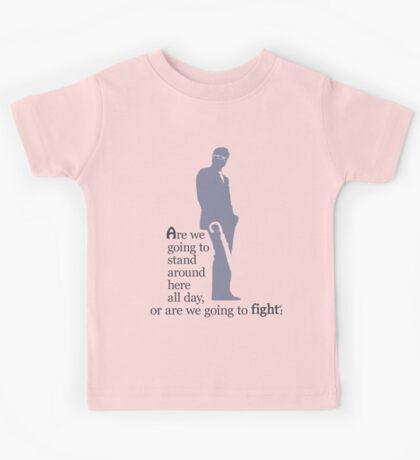 Quotes and quips - stand around or fight Kids Tee