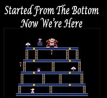Started From The Bottom Now Were Here Mario/ Donkey Kong by Trellnor