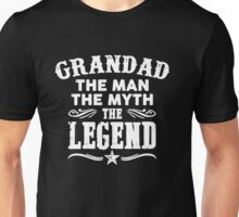 Grandad The Man The Myth The Legend Unisex T-Shirt