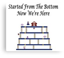 Started From The Bottom Now Were Here Mario/ Donkey Kong Canvas Print