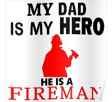 My Dad is My Hero He is a FIREMAN Poster