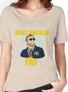 Burt Macklin : FBI  Women's Relaxed Fit T-Shirt