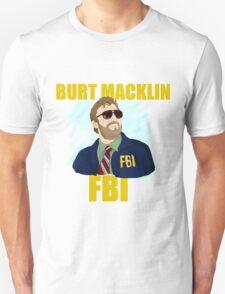 Burt Macklin : FBI  T-Shirt