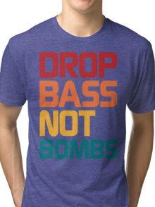Drop Bass Not Bombs (Harmless) Tri-blend T-Shirt
