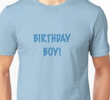 Birthday Boy! Unisex T-Shirt