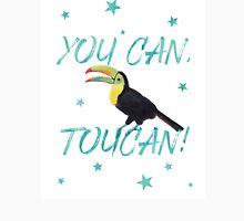 You Can, Toucan! Unisex T-Shirt