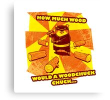 How Much Wood Would a Woodchuck Chuck Canvas Print