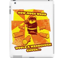 How Much Wood Would a Woodchuck Chuck iPad Case/Skin