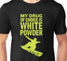 My Drug Of Choice Is White Powder Unisex T-Shirt