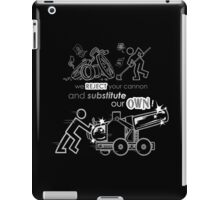 We Reject Your Cannon (Black/White Version) iPad Case/Skin