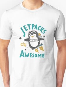 Jetpacks are Awesome Unisex T-Shirt