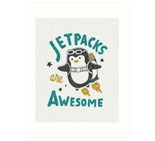 Jetpacks are Awesome Art Print