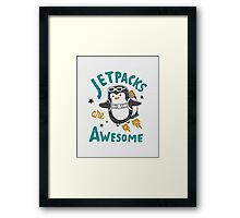 Jetpacks are Awesome Framed Print