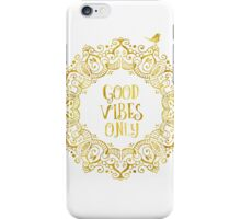 Good Vibes Only Golden iPhone Case/Skin