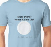 You And Me But Mostly ME- Side Dish Unisex T-Shirt