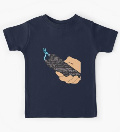 Quotes and quips - taser and Supernanny Kids Tee