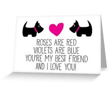 Roses are red . . . I love you! Greeting Card