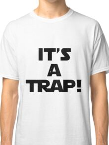 Star Wars - It's A Trap! Classic T-Shirt