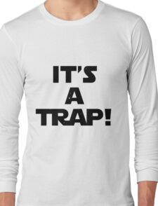 Star Wars - It's A Trap! Long Sleeve T-Shirt