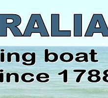 Australia. Resettling boat people since 1788  by headpossum