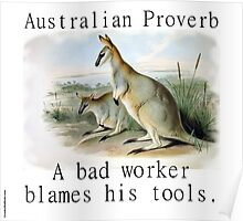 A Bad Worker Blames - Australian Proverb Poster