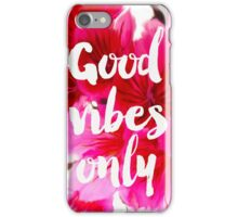 Good vibes only fresh sakura iPhone Case/Skin