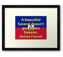 A Beautiful Funeral - Haitian Proverb Framed Print