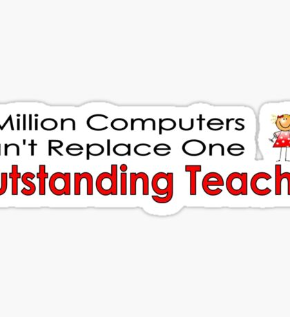 Million computers can't replace outstanding teacher Sticker