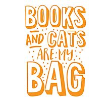 BOOKS AND CATS are my BAG Photographic Print
