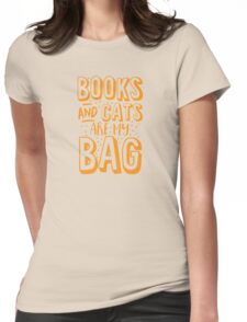 BOOKS AND CATS are my BAG Womens Fitted T-Shirt