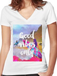 Good vibes only fresh surfers Women's Fitted V-Neck T-Shirt