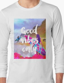 Good vibes only fresh surfers Long Sleeve T-Shirt