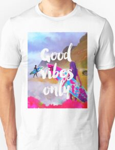 Good vibes only fresh surfers Unisex T-Shirt