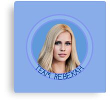 Team Rebekah - TVD - TO - The Vampire Diaries - The Originals - (Designs4You) Canvas Print