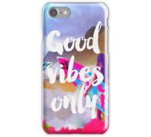 Good vibes only fresh surfers iPhone Case/Skin