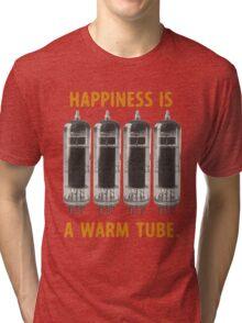 Happiness is a warm tube (EL84/6BQ5) Tri-blend T-Shirt