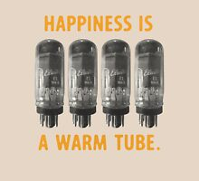 Happiness is a warm tube (7591) Unisex T-Shirt