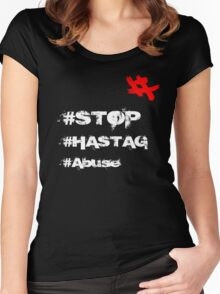 Stop Hashtag Abuse Shirts Women's Fitted Scoop T-Shirt
