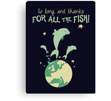 Thanks for the fish! Canvas Print