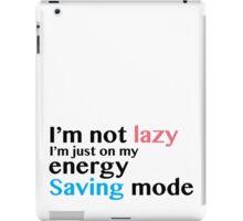 I am not lazy iPad Case/Skin